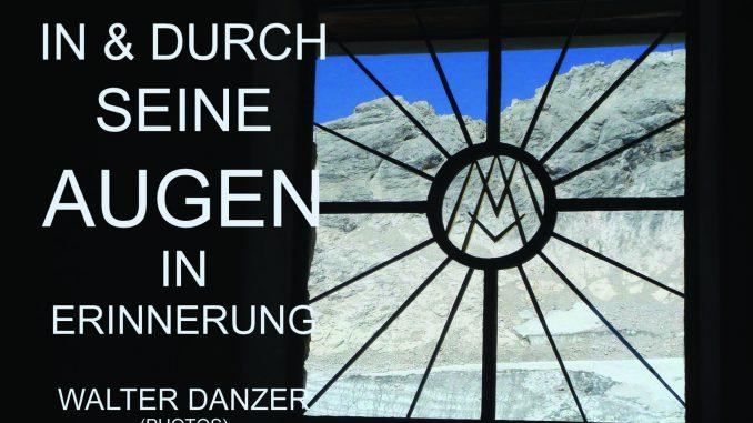 IN & DURCH SEINE AUGEN IN ERINNERUNG ; Walter Danzer