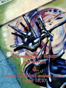 Graffiti mit Psalm 18, 37 -Christine Danzer - go 4 jesus