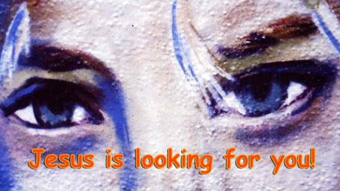 Jesus is looking for you - Foto: Christine Danzer - go 4 jesus