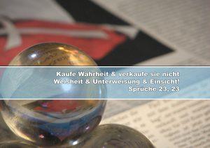Glaskugel - Bibelzitat Sprüche 23,23 - Christine Danzer - go 4 jesus