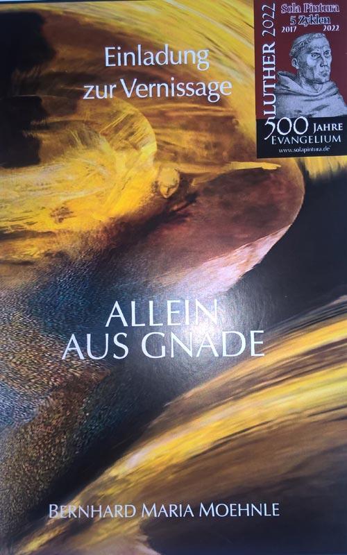 Einladung zur Vernissage - Allein aus Gnade - Bernhard Maria Moehnle