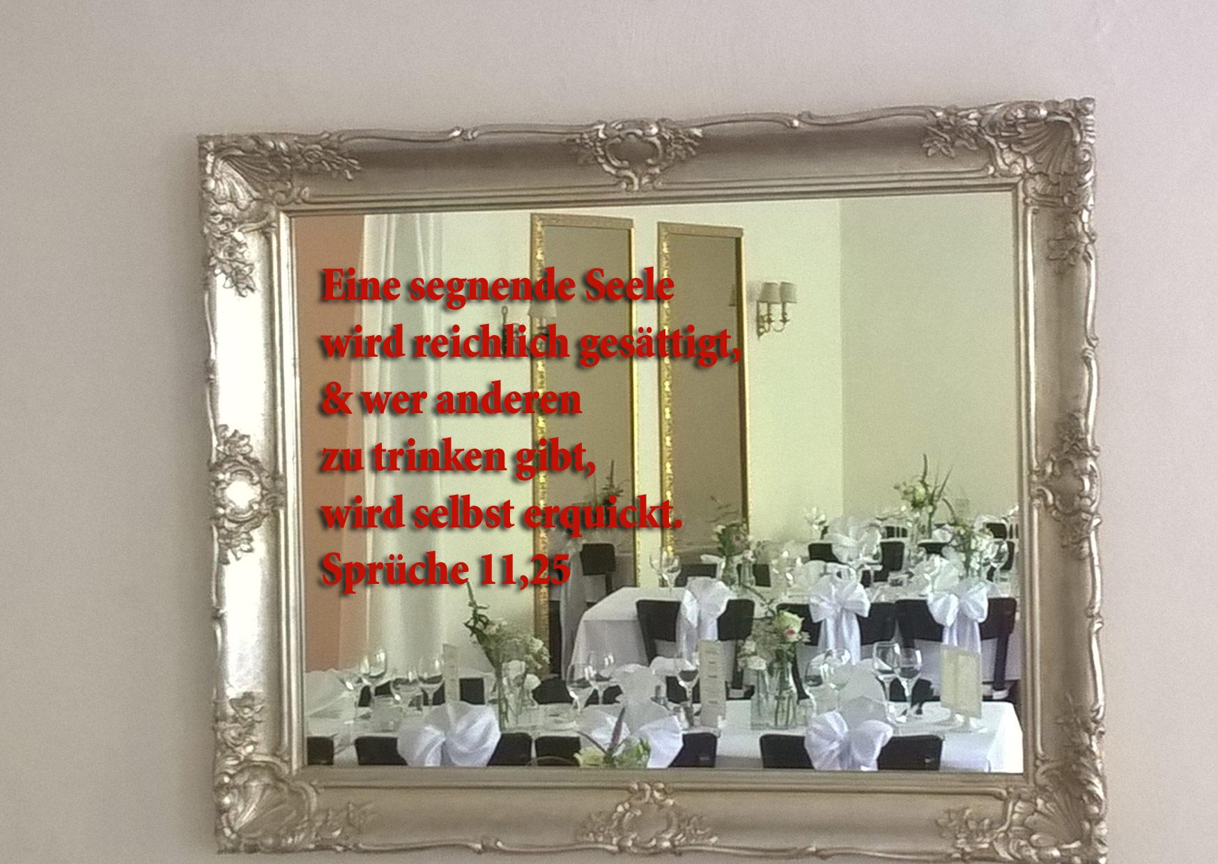 Spiegel, Bibelzitat, Sprüche 11, 25, Foto: Christine Danzer, go 4 Jesus