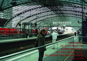 Berliner Bahnhof - Jeremia_23,28 -Berg - Jesaja_49-11 -Walter Danzer - go4jesus