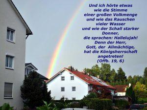 Regenbogen - Offenbarung 19,6 - Christine Danzer - go 4 jesus - Und ich hörte wie die Stimme einer großen Menge und wie das Rauschen vieler Wasser und wie die Stimme starker Donner, die sprachen: Halleluja! Denn der Herr, unser Gott, der Allmächtige, ist König geworden!