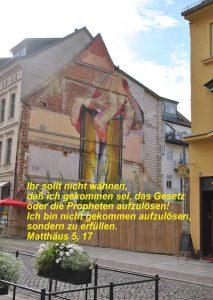 Wittenberg - Graffiti Hauswand- Christine Danzer - go 4 jesus - Matthäus 5,17 - Bibel